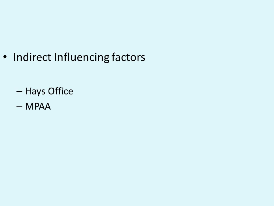Indirect Influencing factors – Hays Office – MPAA