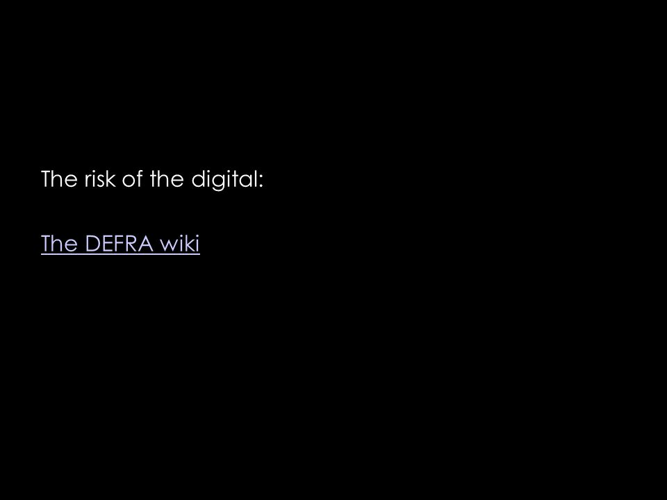 The risk of the digital: The DEFRA wiki