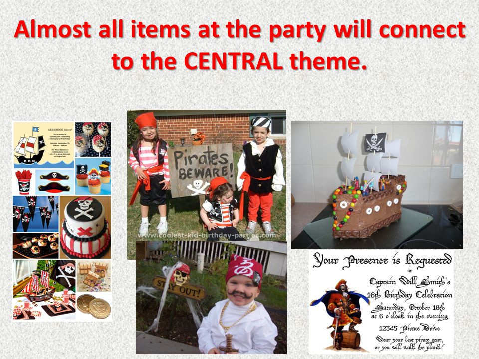 Almost all items at the party will connect to the CENTRAL theme.