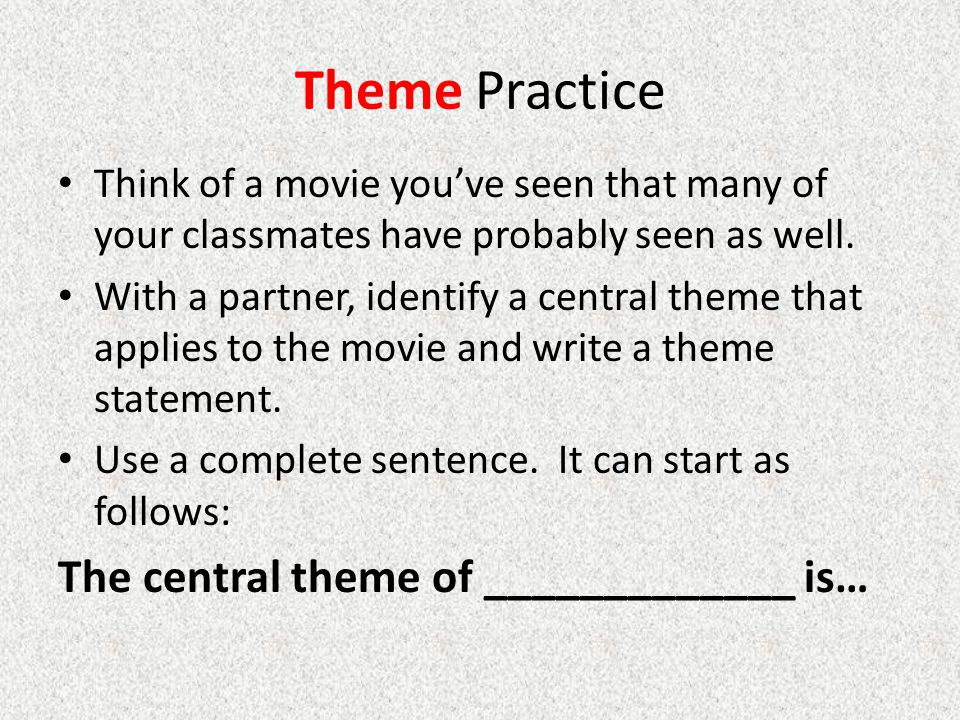 Theme Practice Think of a movie you've seen that many of your classmates have probably seen as well.
