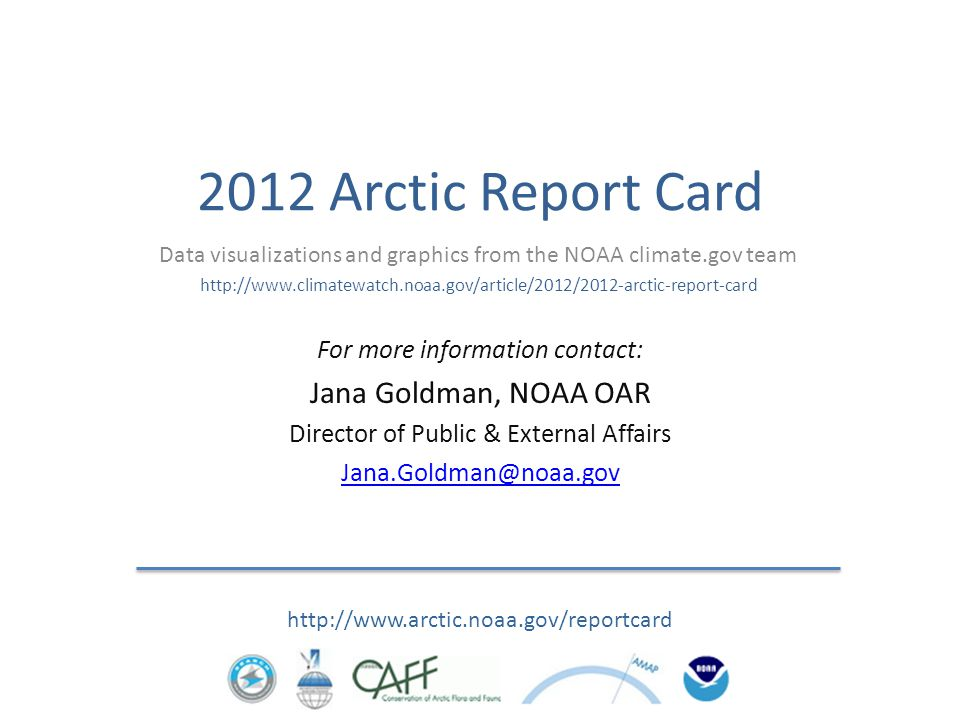 2012 Arctic Report Card http://www.arctic.noaa.gov/reportcard Data visualizations and graphics from the NOAA climate.gov team http://www.climatewatch.