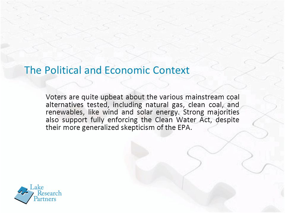 The Political and Economic Context Voters are quite upbeat about the various mainstream coal alternatives tested, including natural gas, clean coal, and renewables, like wind and solar energy.