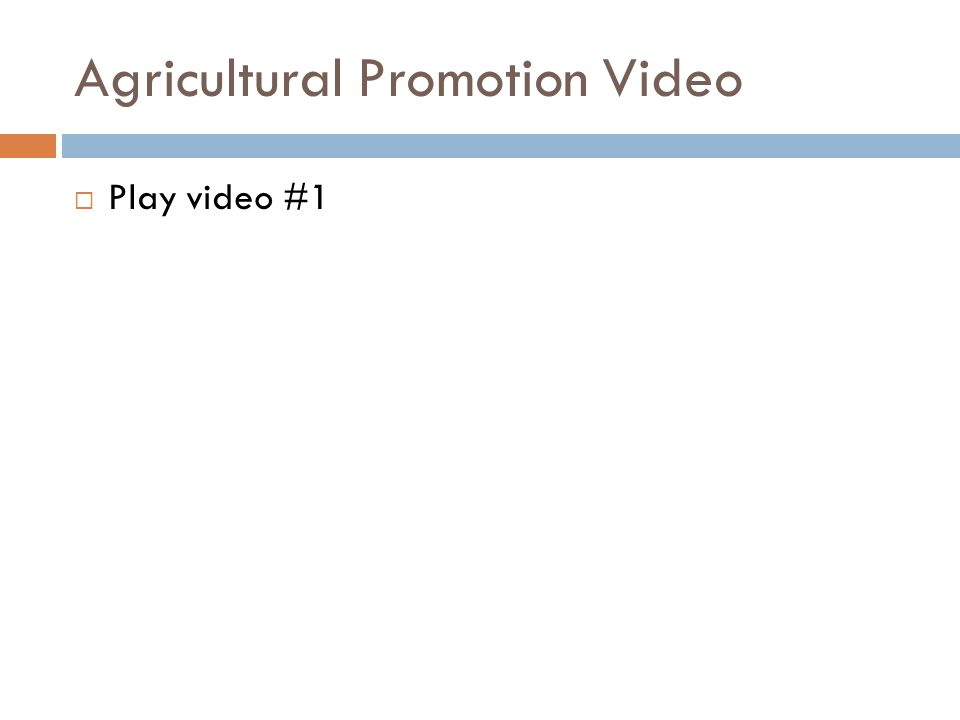 Agricultural Promotion Video  Play video #1