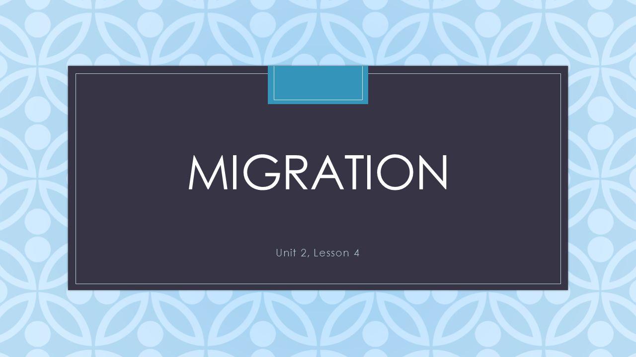 C MIGRATION Unit 2, Lesson 4