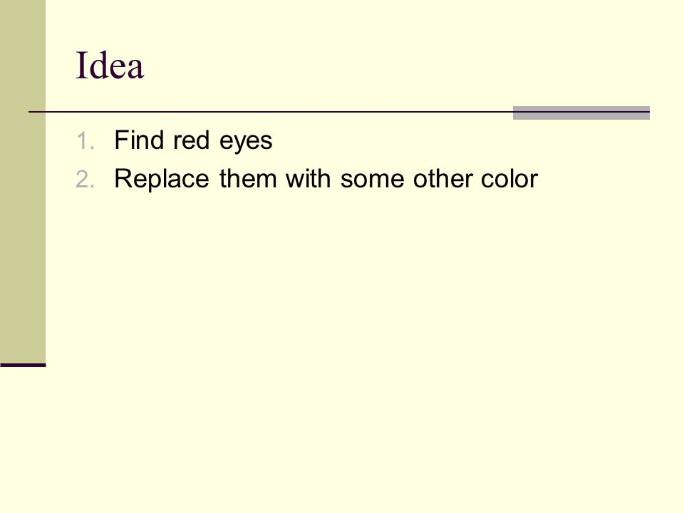 Idea 1. Find red eyes 2. Replace them with some other color