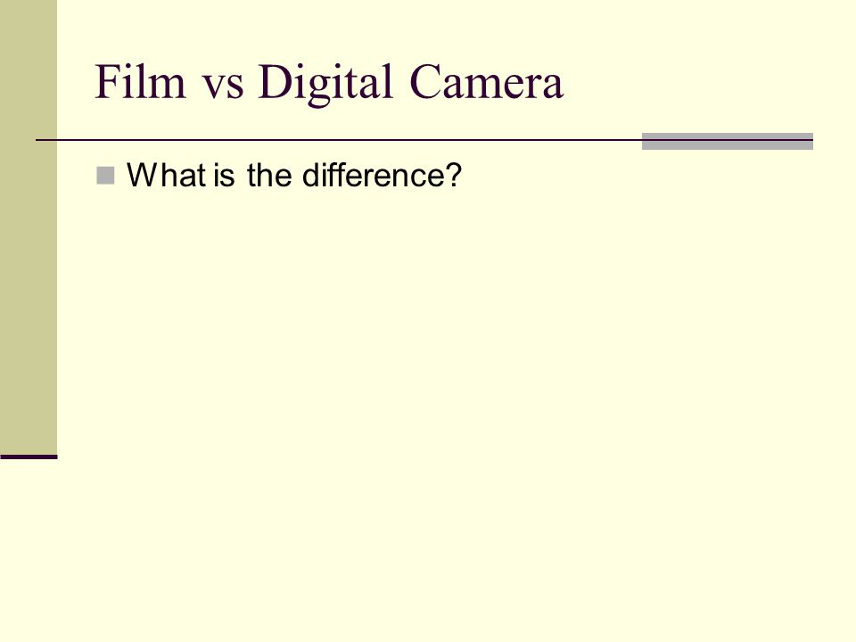 Film vs Digital Camera What is the difference
