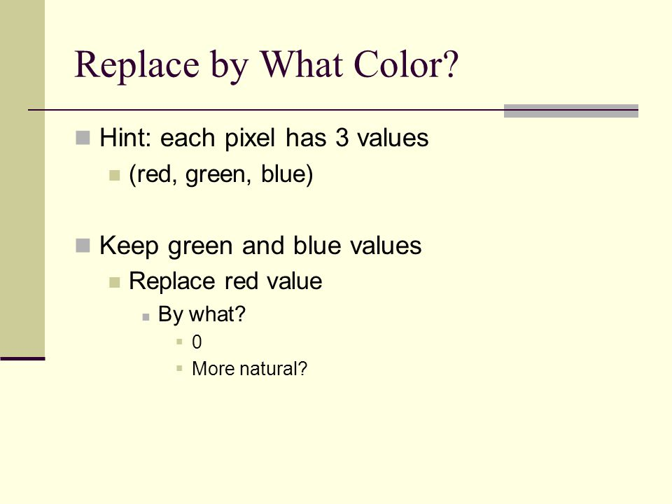 Replace by What Color.