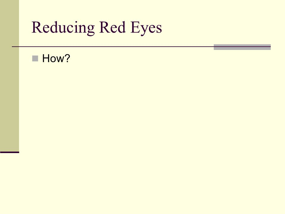 Reducing Red Eyes How