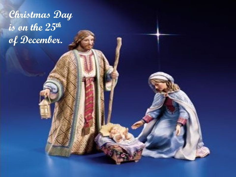 Mary and Joseph were Christ s parents.They went to Bethlehem.