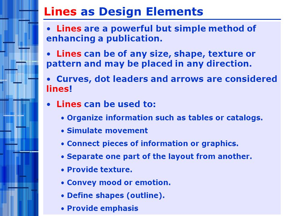 Lines are a powerful but simple method of enhancing a publication.
