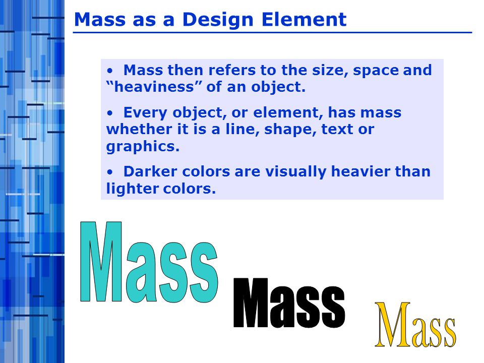 Mass then refers to the size, space and heaviness of an object.