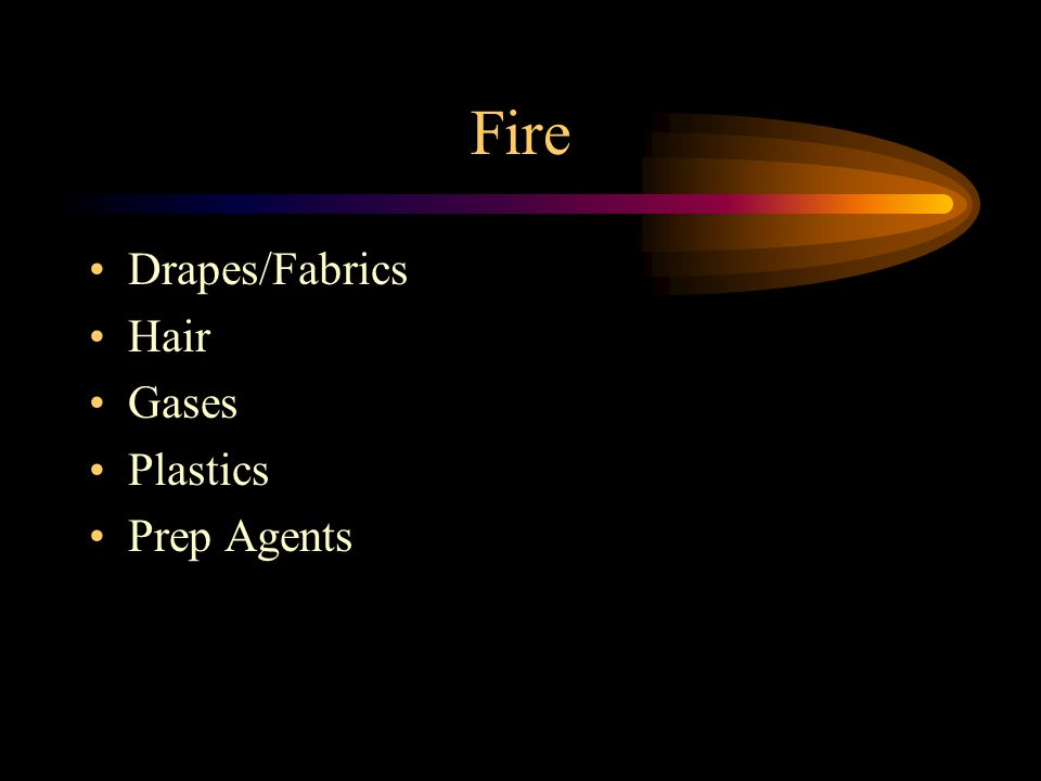 Fire Drapes/Fabrics Hair Gases Plastics Prep Agents