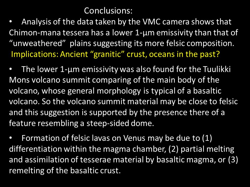 "Conclusions: Analysis of the data taken by the VMC camera shows that Chimon-mana tessera has a lower 1-µm emissivity than that of ""unweathered"" plains"