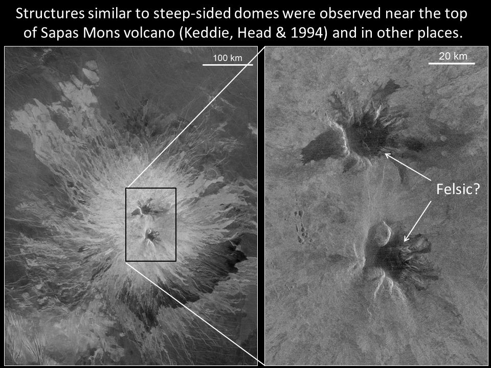 Structures similar to steep-sided domes were observed near the top of Sapas Mons volcano (Keddie, Head & 1994) and in other places. Felsic?