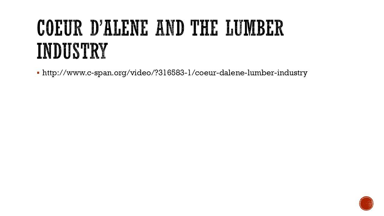  http://www.c-span.org/video/?316583-1/coeur-dalene-lumber-industry
