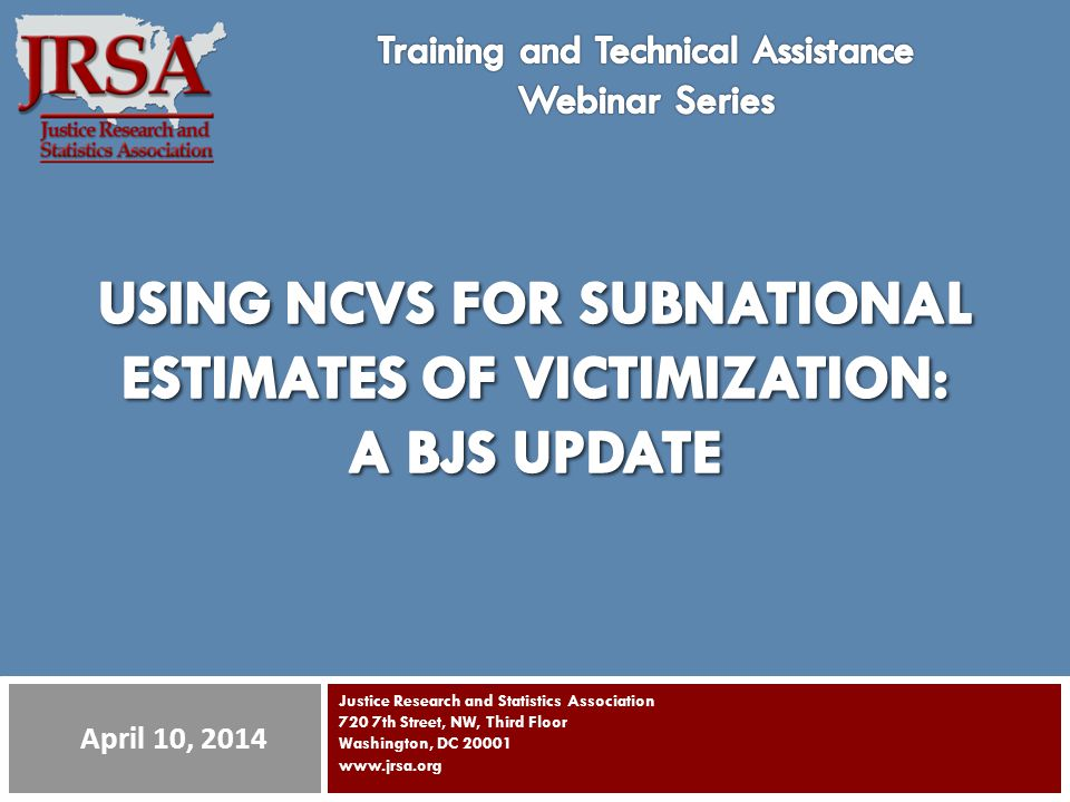 Subnational Estimates of Victimization A BJS Update Michael Planty, Ph.D. Victimization Unit Chief