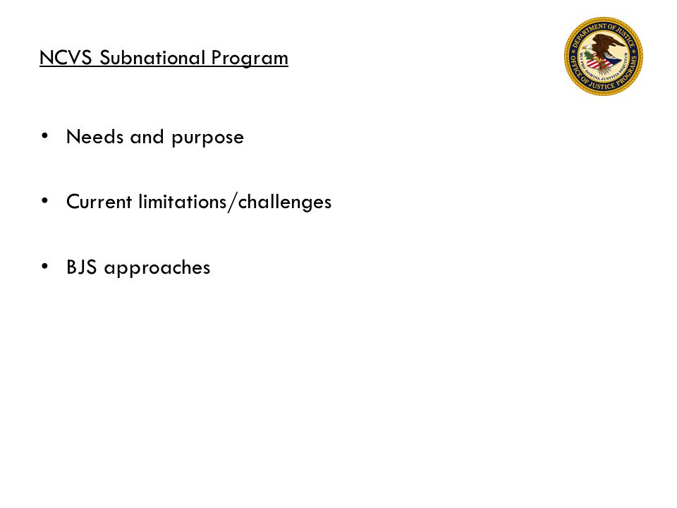 NCVS Subnational Program Needs and purpose Current limitations/challenges BJS approaches