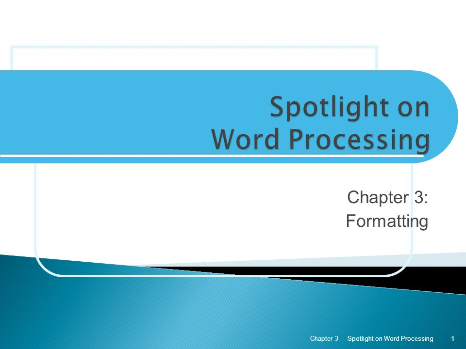 Chapter 3: Formatting Spotlight on Word ProcessingChapter 31