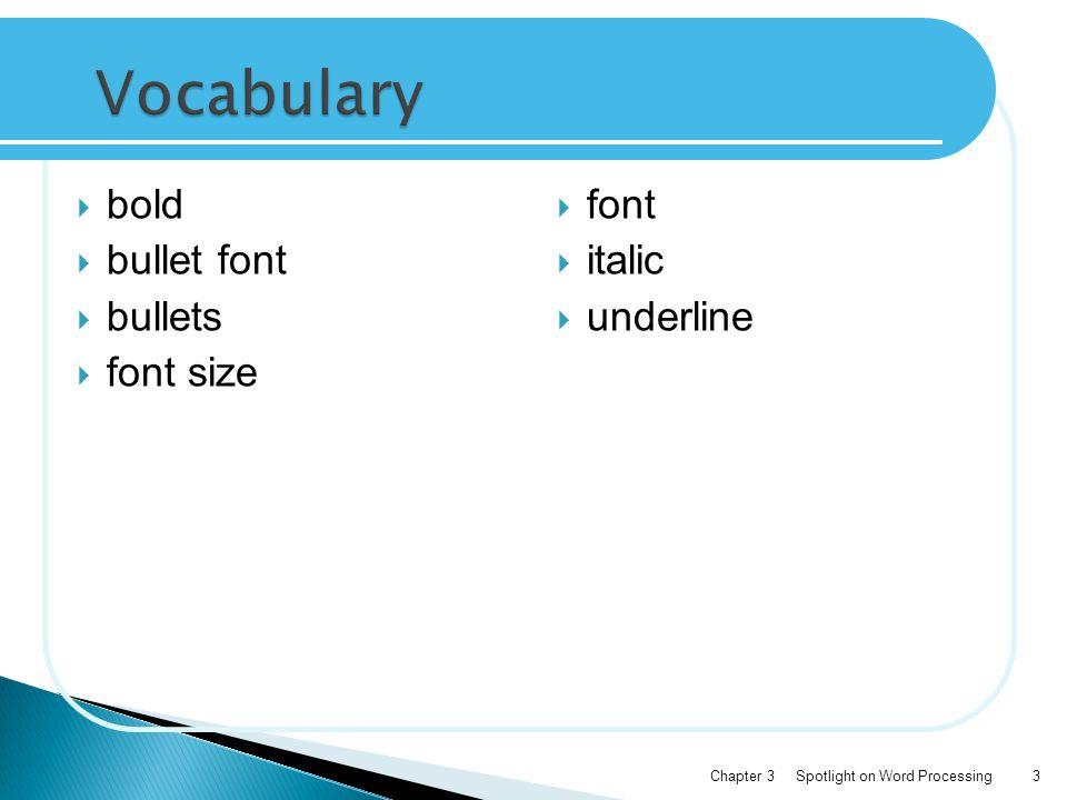  bold  bullet font  bullets  font size Spotlight on Word ProcessingChapter 33  font  italic  underline