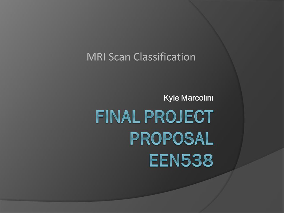 Kyle Marcolini MRI Scan Classification
