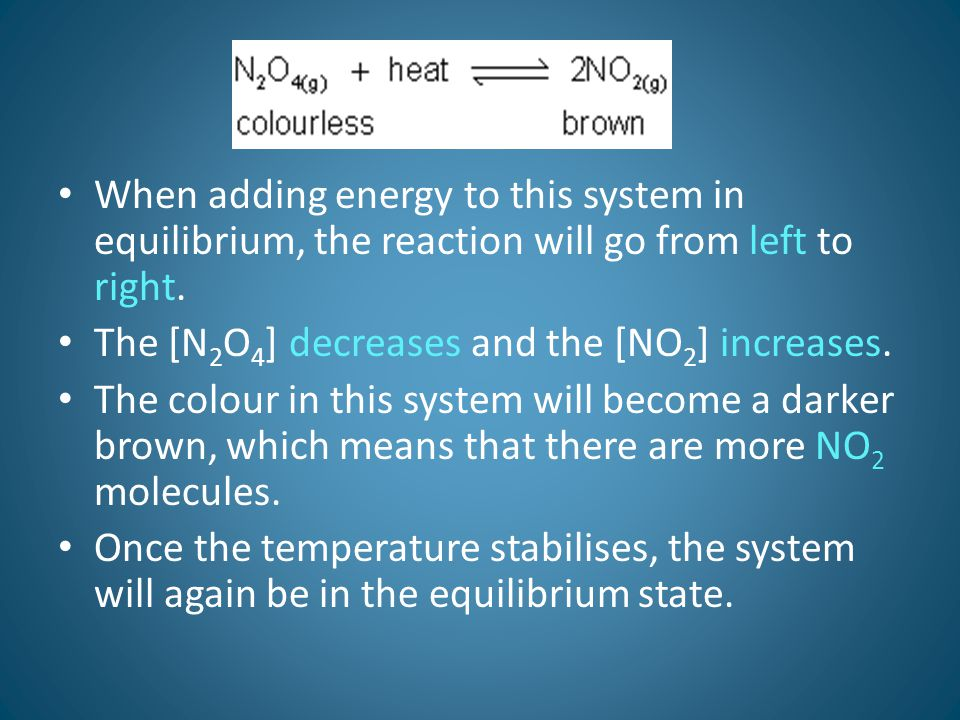 When adding energy to this system in equilibrium, the reaction will go from left to right.