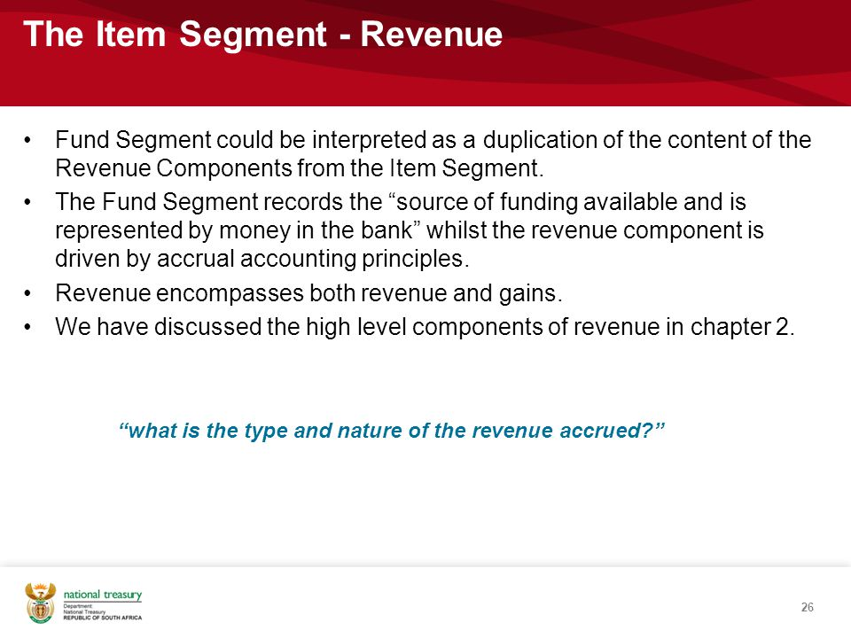 Fund Segment could be interpreted as a duplication of the content of the Revenue Components from the Item Segment.