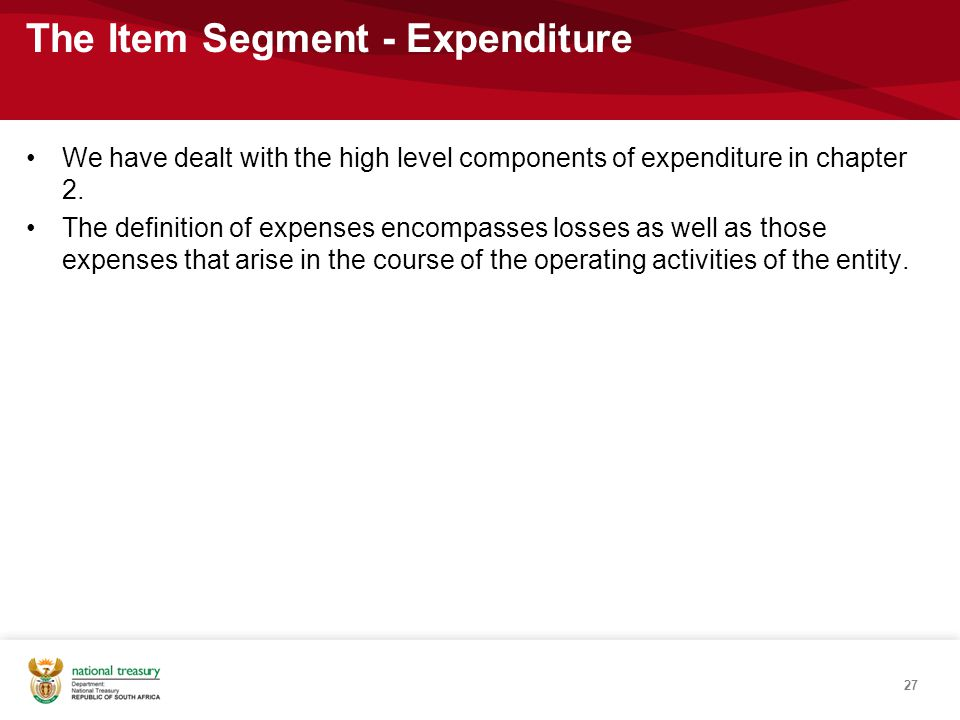 We have dealt with the high level components of expenditure in chapter 2.