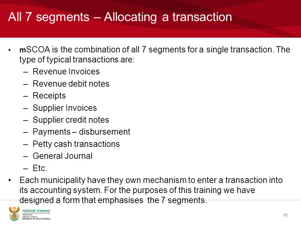 All 7 segments – Allocating a transaction m SCOA is the combination of all 7 segments for a single transaction.