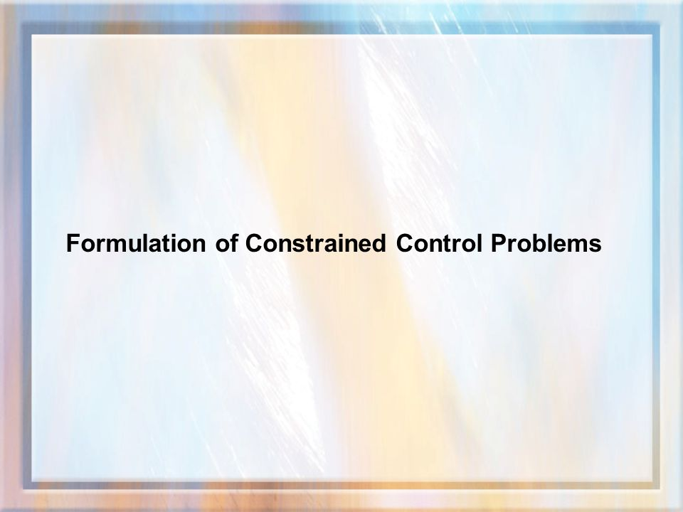 Formulation of Constrained Control Problems