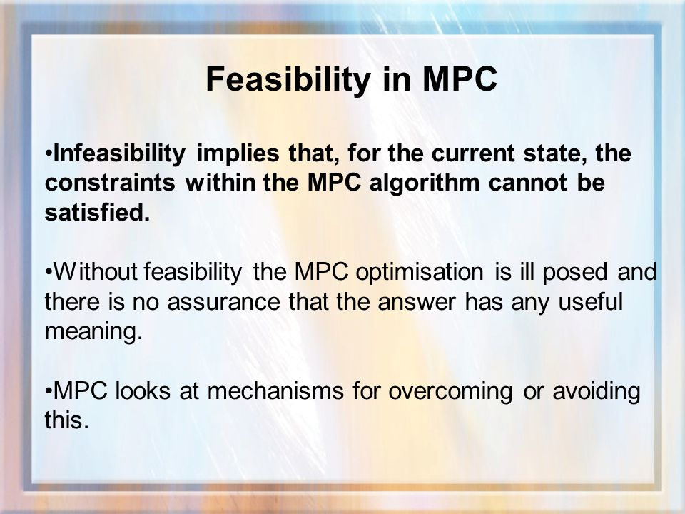 Infeasibility implies that, for the current state, the constraints within the MPC algorithm cannot be satisfied.