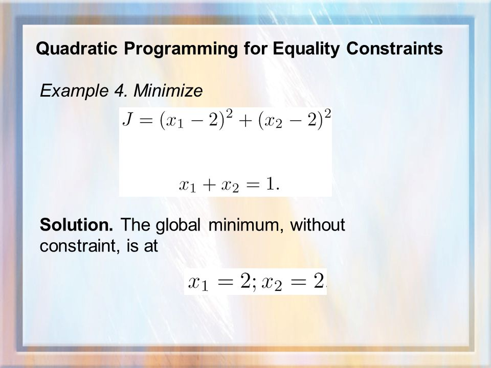 Quadratic Programming for Equality Constraints Example 4.