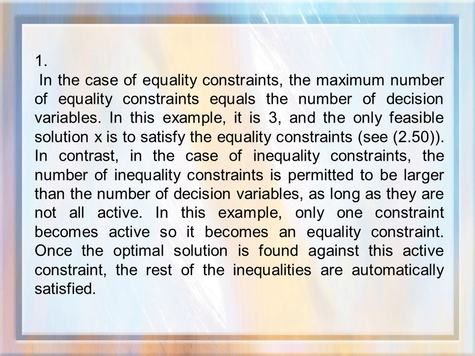 1. In the case of equality constraints, the maximum number of equality constraints equals the number of decision variables. In this example, it is 3,
