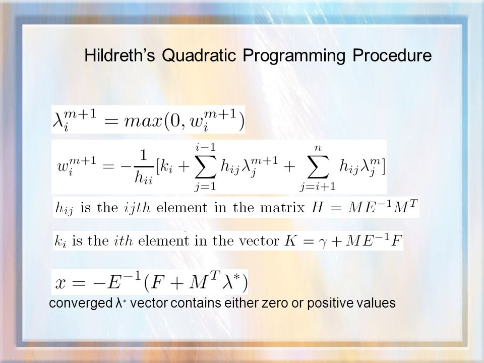 Hildreth's Quadratic Programming Procedure converged λ ∗ vector contains either zero or positive values