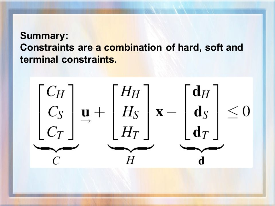 Summary: Constraints are a combination of hard, soft and terminal constraints.