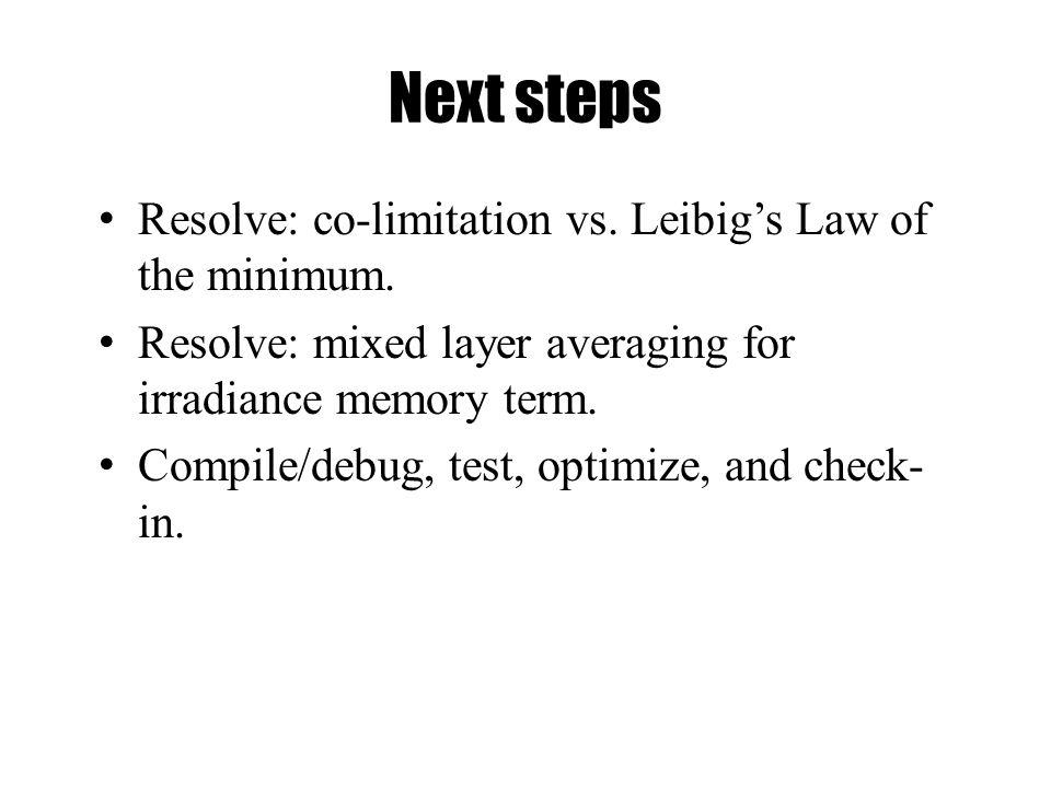 Next steps Resolve: co-limitation vs. Leibig's Law of the minimum.
