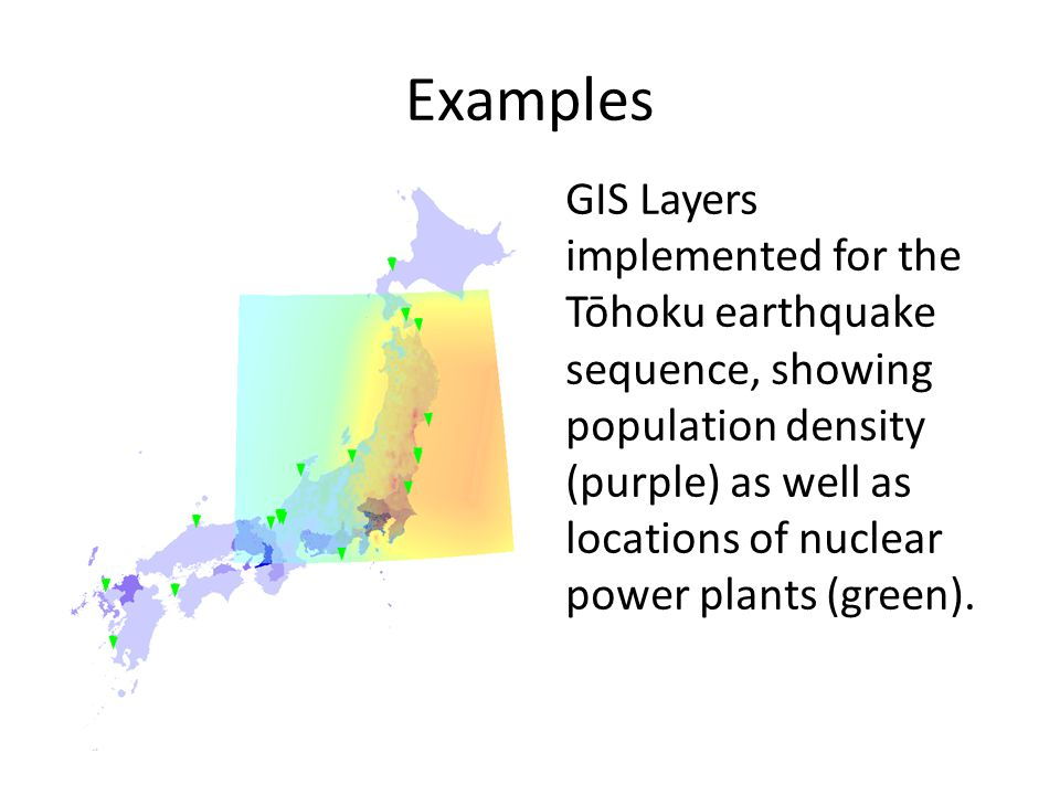 Examples GIS Layers implemented for the Tōhoku earthquake sequence, showing population density (purple) as well as locations of nuclear power plants (