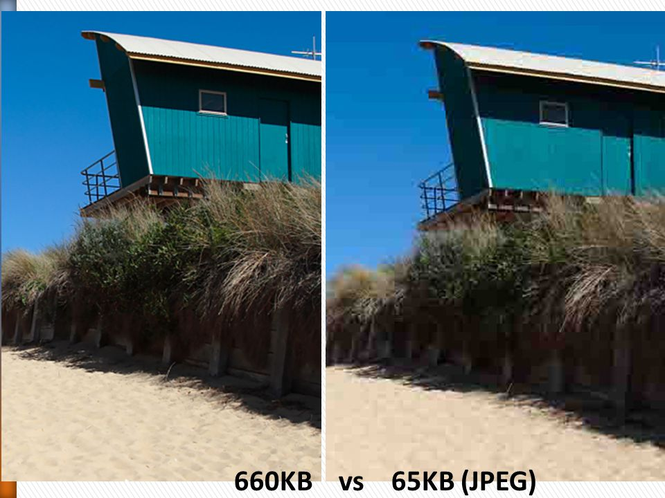660KB vs 65KB (JPEG)
