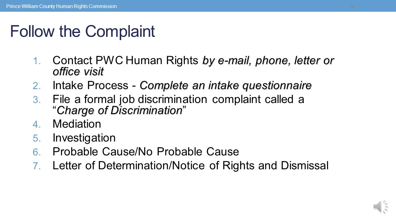 How to file a complaint Check list Did it occur outside of Prince William co unty? Did it occur more than 300 days after th e alleged action? Did you