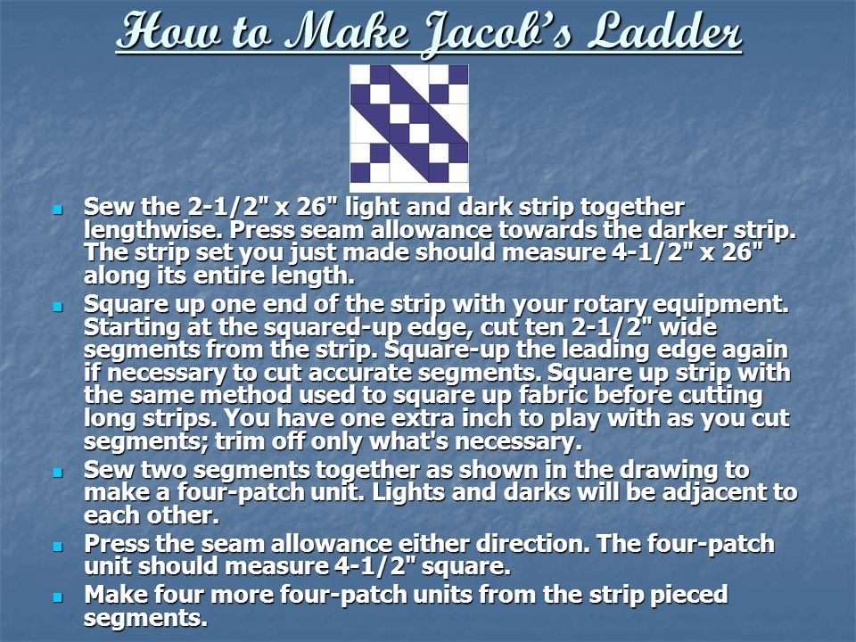 How to Make Jacob's Ladder Sew the 2-1/2 x 26 light and dark strip together lengthwise.