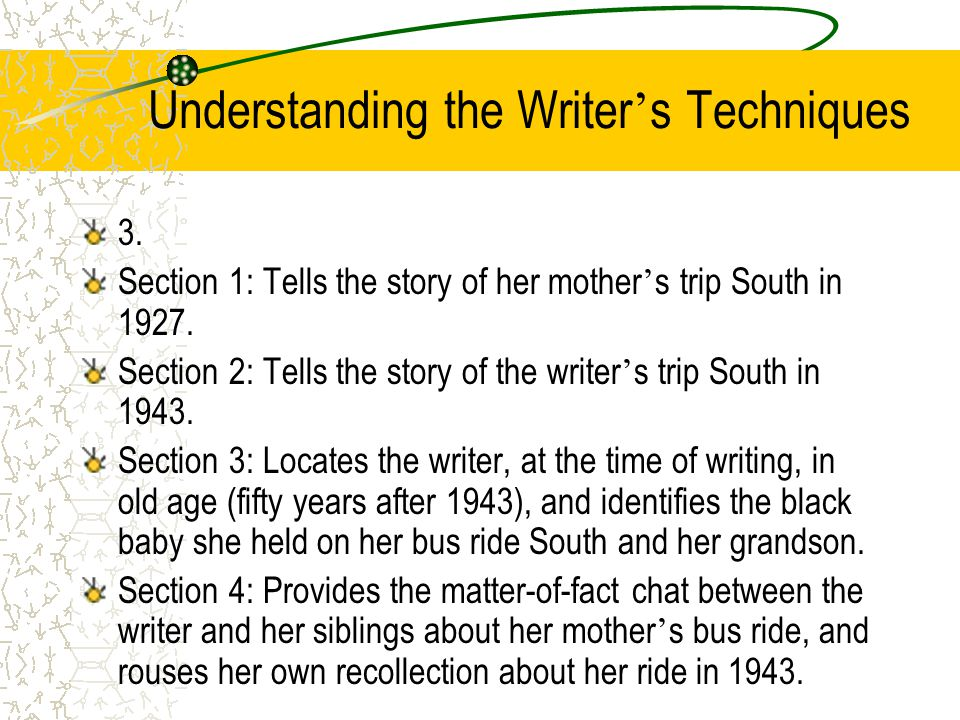Understanding the Writer ' s Techniques 2. The writer uses description to give an emotional account, as in the description of the sleeping child in pa