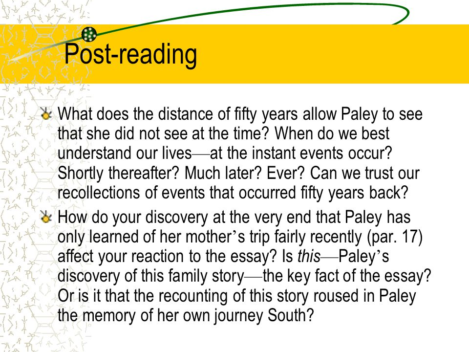 Post-reading What does the distance of fifty years allow Paley to see that she did not see at the time.