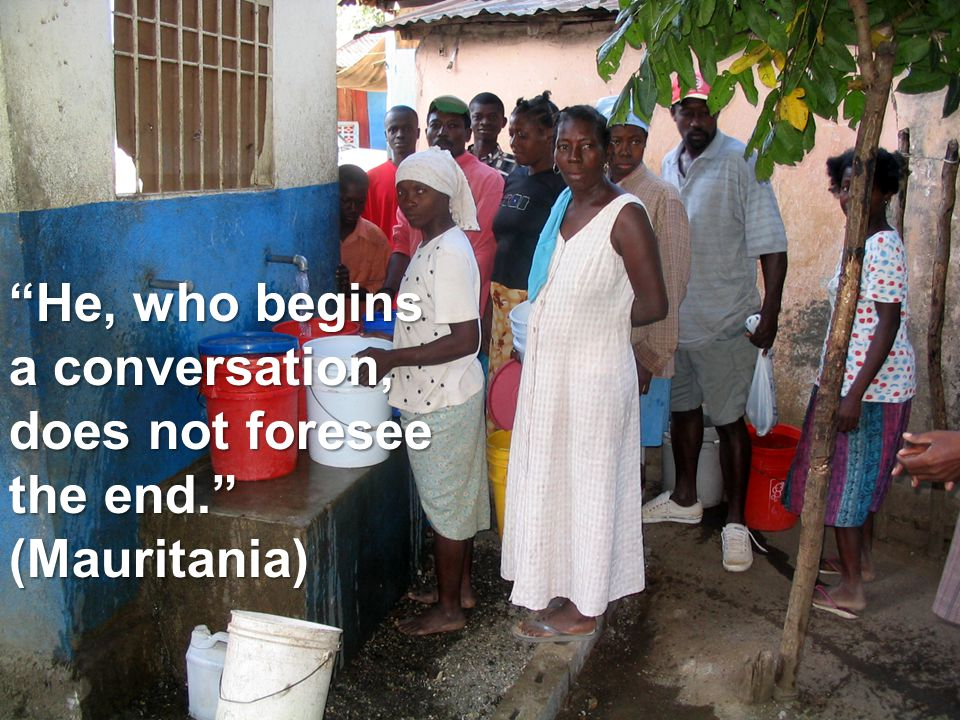 He, who begins a conversation, does not foresee the end. (Mauritania)