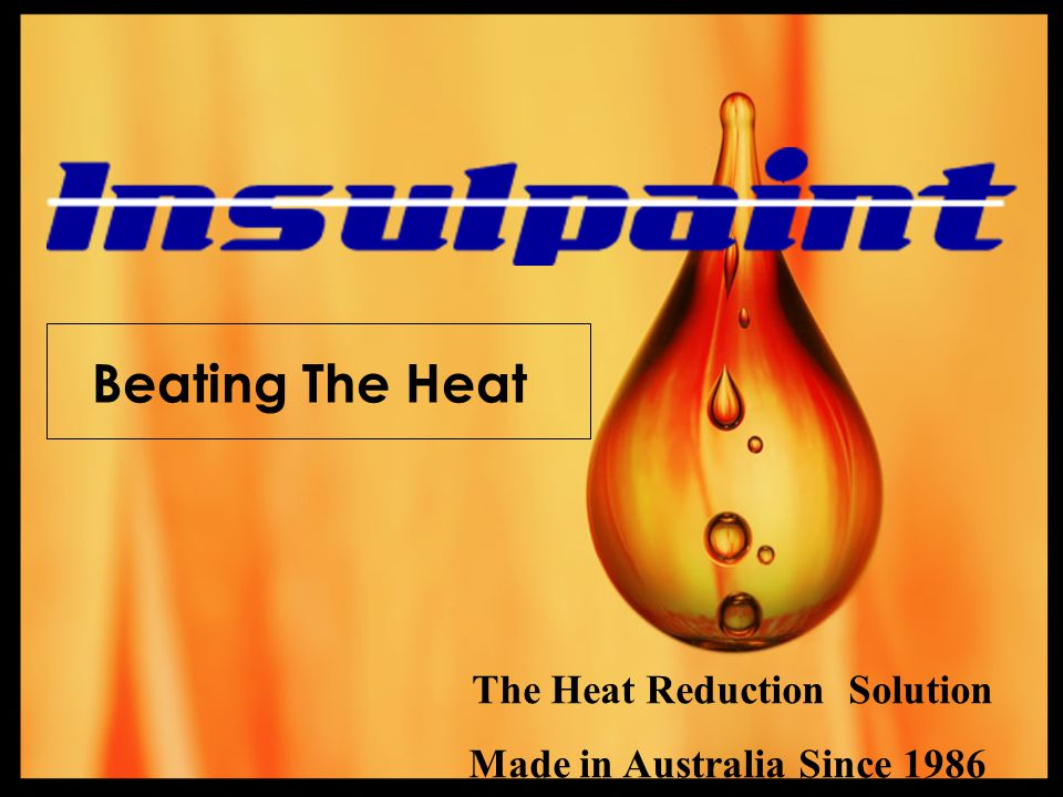 Beating The Heat The Heat Reduction Solution Made in Australia Since 1986