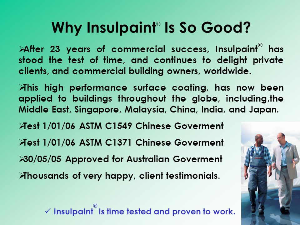 AAfter 23 years of commercial success, Insulpaint ® has stood the test of time, and continues to delight private clients, and commercial building owners, worldwide.