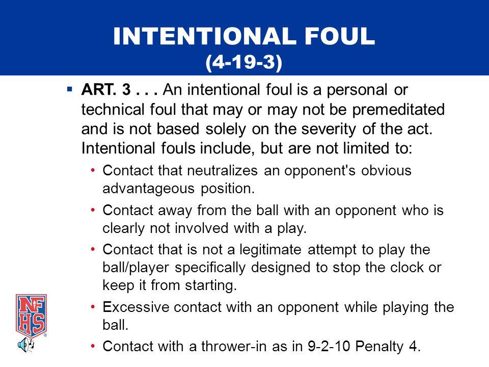 INTENTIONAL FOUL (4-19-3)  ART. 3...