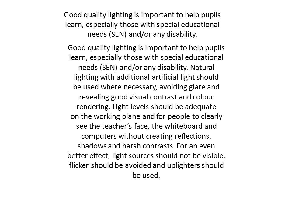 Good quality lighting is important to help pupils learn, especially those with special educational needs (SEN) and/or any disability.