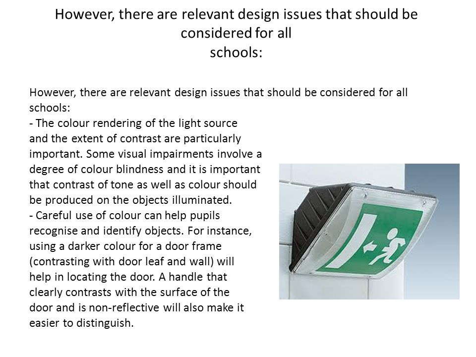 However, there are relevant design issues that should be considered for all schools: However, there are relevant design issues that should be consider