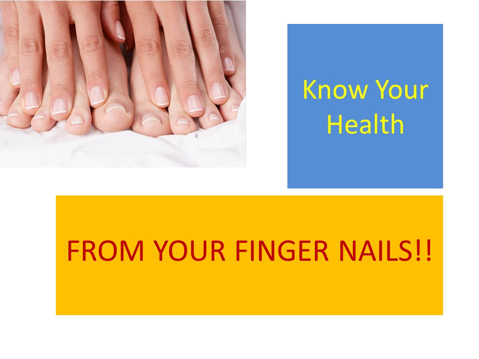 Know Your Health FROM YOUR FINGER NAILS!!