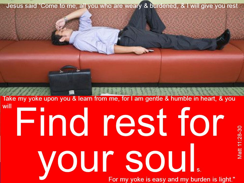 Holiday Rest for the soul Find rest for your soul s.