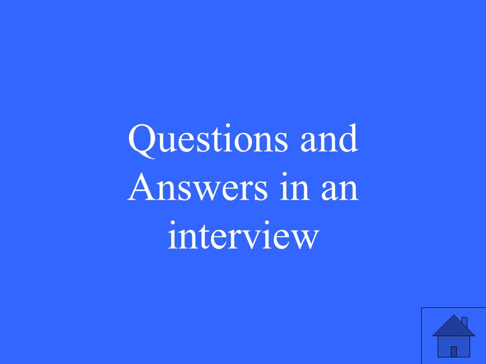 Questions and Answers in an interview